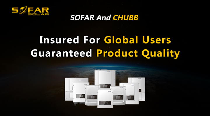 SOFARSOLAR Has Signed a Liability Insurance Agreement with CHUBB to Support Product Guarantees
