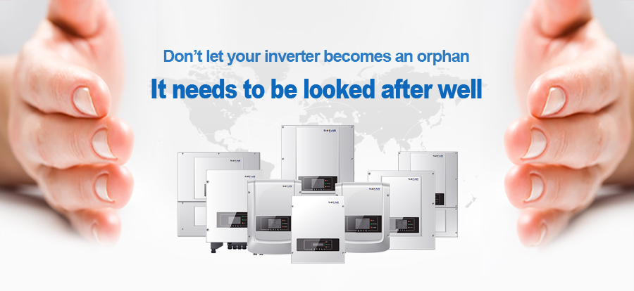 Don't let your inverter becomes an orphan,it needs to be looked after well